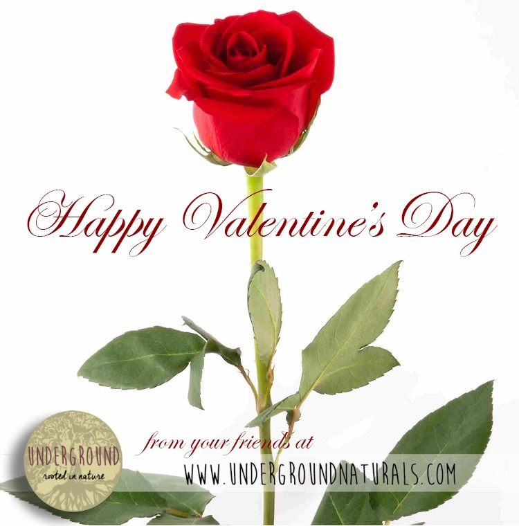 Underground Naturals wishes all of you a Happy Valentine's Day!